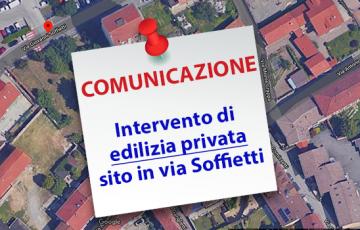 Comunicazione riguardo l'intervento di edilizia privata sito in via Soffietti.